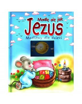 Modlę się jak Jezus....
