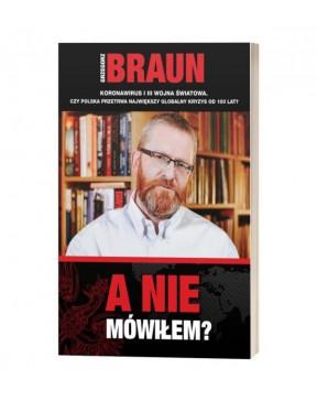 Grzegorz Braun - A nie...