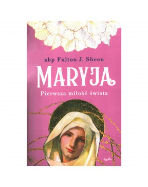 Abp Fulton Sheen - Maryja....