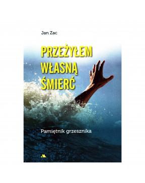 Jan Zac - Przeżyłem własną...