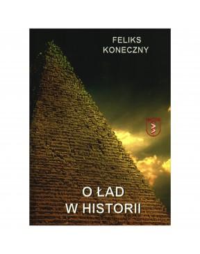 Feliks Koneczny - O ład w...