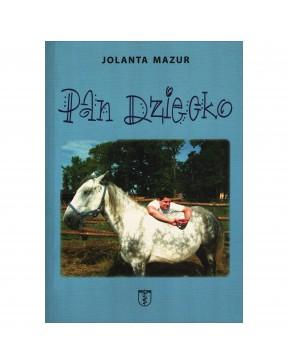 Jolanta Mazur - Pan Dziecko...