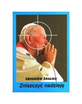 Zbigniew Źrałko - Zniszczyć...