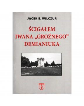 Jacek E. Wilczur - Ścigałem...