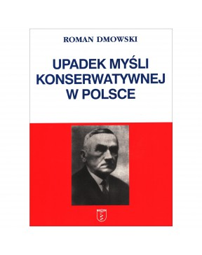 Roman Dmowski - Upadek...