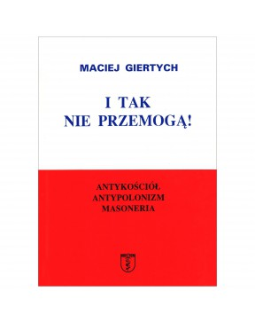 Maciej Giertych - I tak nie...