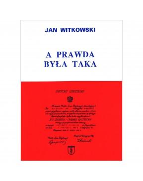 Jan Witkowski - A prawda...
