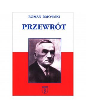 Roman Dmowski - Przewrót