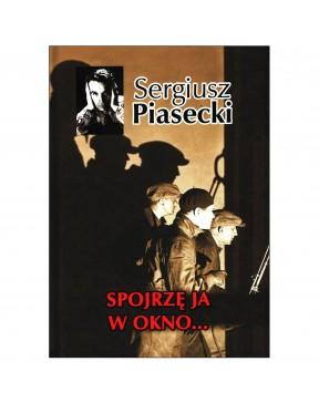 Sergiusz Piasecki - Spojrzę...