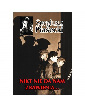 Sergiusz Piasecki - Nikt...