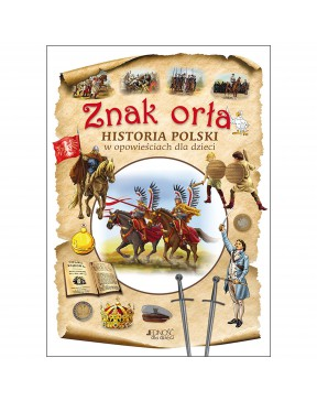 Znak orła. Historia Polski...