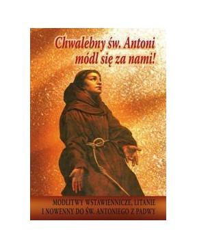 Chwalebny św. Antoni módl...