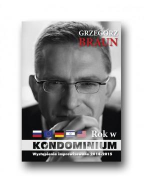 Grzegorz Braun - Rok w...