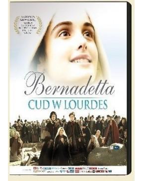 Bernadetta. Cud w Lourdes -...