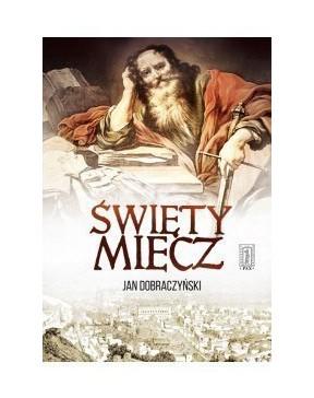Jan Dobraczyński - Święty...