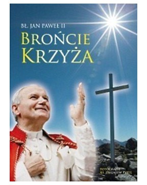 Jan Paweł II - Brońcie...