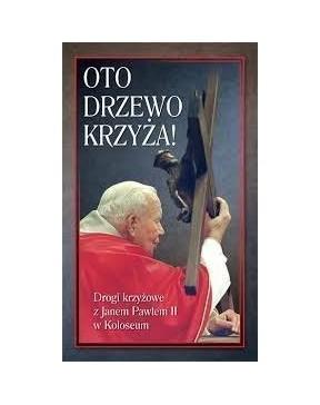 Jan Paweł II - Oto Drzewo...