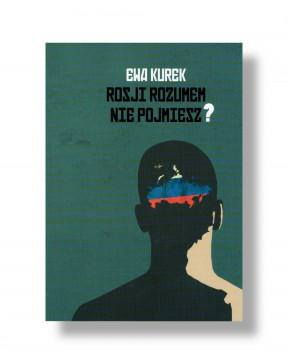 Ewa Kurek - Rosji rozumem...