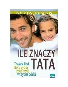 Kevin Leman - Ile znaczy tata
