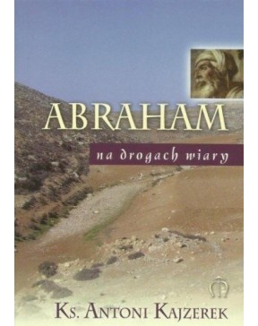 Ks. Antoni Kajzerek - Abraham