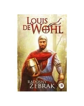 Louis de Wohl - Radosny żebrak
