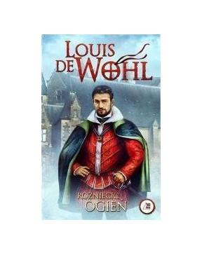 Louis de Wohl - Rozniecić...