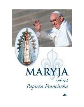 Maryja. Sekret papieża...
