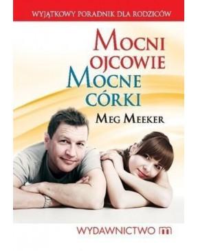 Meg Meeker - Mocni ojcowie,...