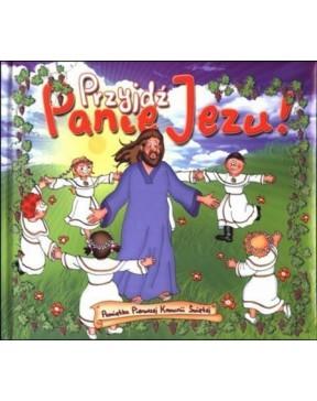 Przyjdź Panie Jezu Album I...