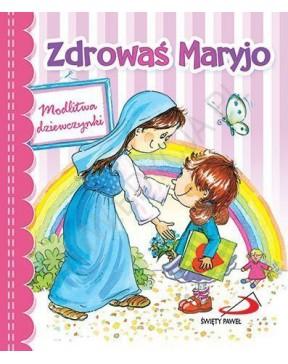Zdrowaś Maryjo. Modlitwa...