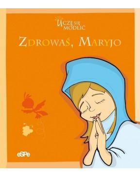 Zdrowaś Maryjo. Uczę się...