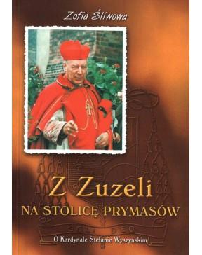 Zofia Śliwowa - Z Zuzeli na...