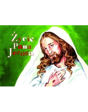 Życie Pana Jezusa -...