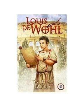 Louis de Wohl - Twierdza Boga