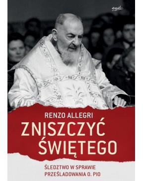 Renzo Allegri - Zniszczyć...