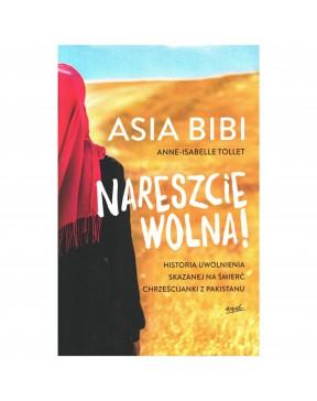Asia Bibi - Nareszcie wolna!