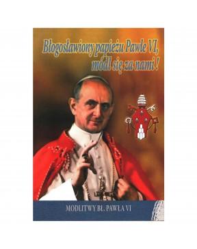 Błogosławiony papieżu Pawle...