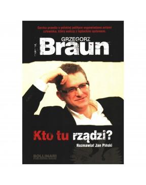 Grzegorz Braun - Kto tu rządzi