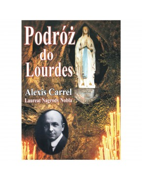 Alexis Carrel - Podróż do...