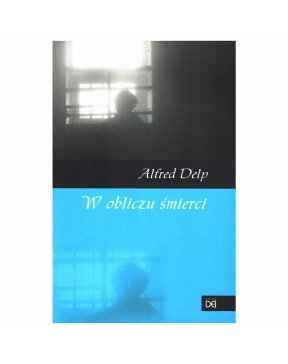 Alfred Delp SJ - W obliczu...