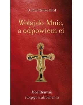 Józef Witko OFM - Wołaj do...