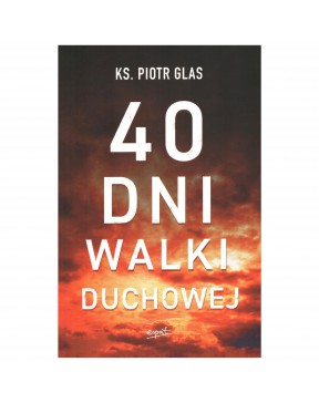 Ks. Piotr Glas - 40 dni...
