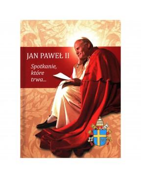 Jan Paweł II. Spotkanie,...